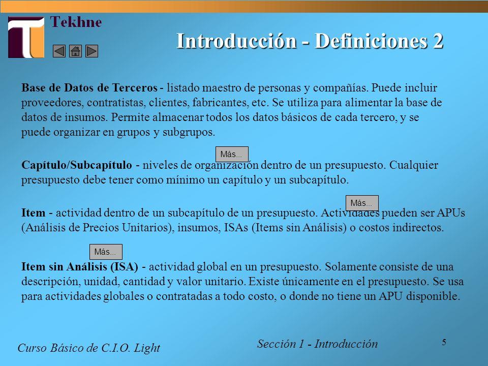 5 Introducción - Definiciones 2 Sección 1 - Introducción Capítulo/Subcapítulo - niveles de organización dentro de un presupuesto. Cualquier presupuest