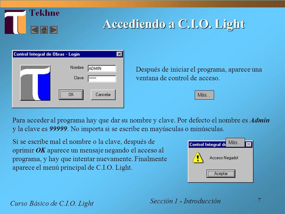 7 Accediendo a C.I.O. Light Sección 1 - Introducción Curso Básico de C.I.O. Light Después de iniciar el programa, aparece una ventana de control de ac