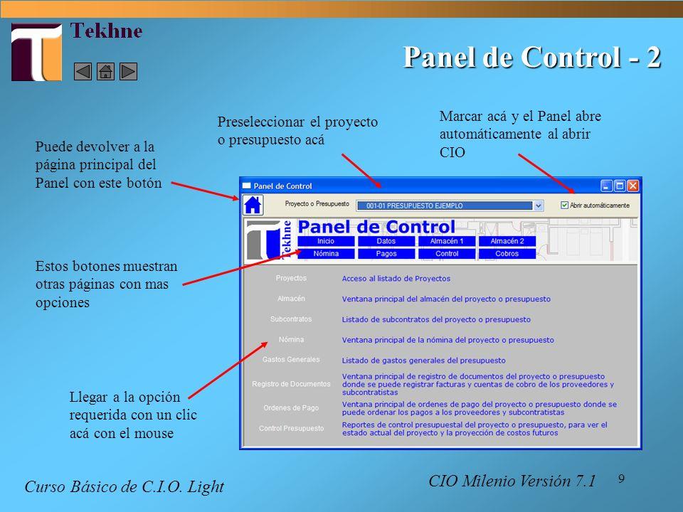 9 Panel de Control - 2 Llegar a la opción requerida con un clic acá con el mouse Puede devolver a la página principal del Panel con este botón Presele