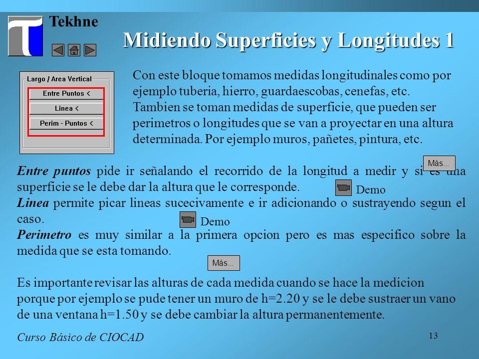 13 Tekhne Curso Básico de CIOCAD Midiendo Superficies y Longitudes 1 Con este bloque tomamos medidas longitudinales como por ejemplo tuberia, hierro, guardaescobas, cenefas, etc.