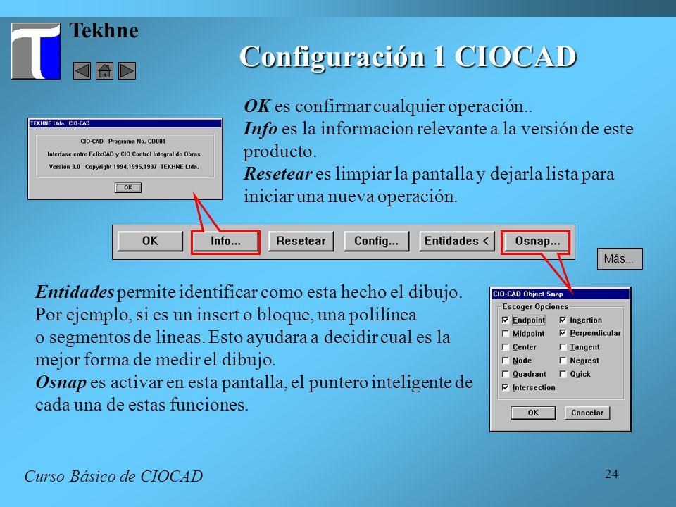 24 Tekhne Configuración 1 CIOCAD Curso Básico de CIOCAD OK es confirmar cualquier operación.. Info es la informacion relevante a la versión de este pr