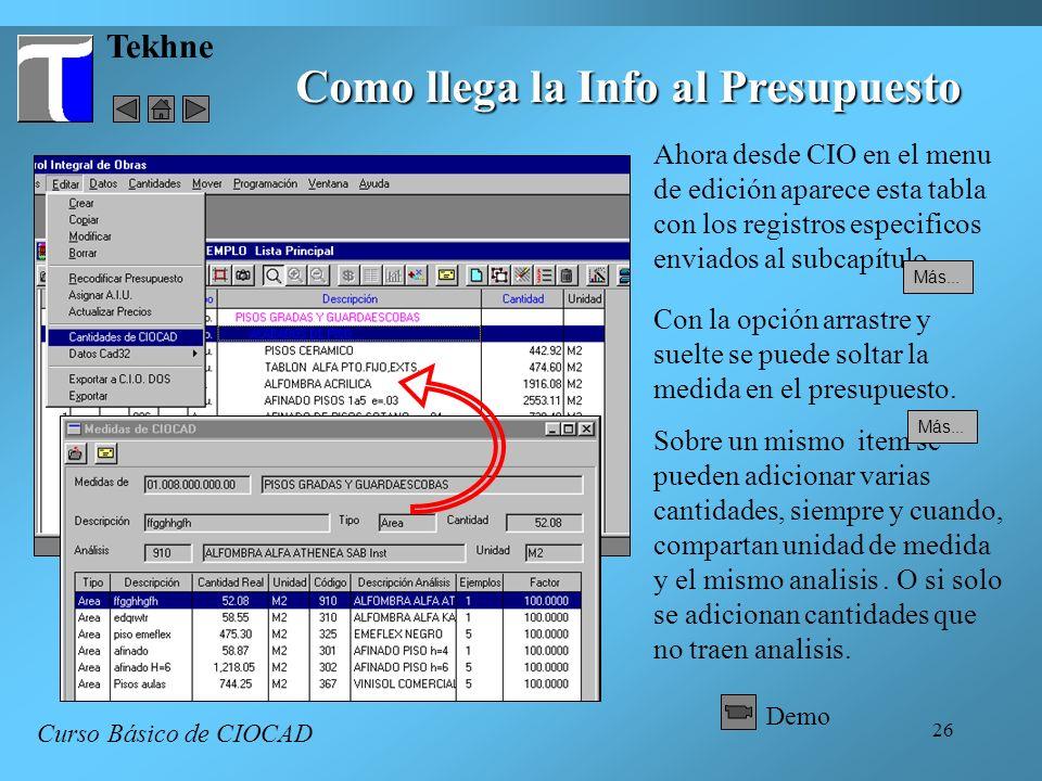 26 Tekhne Como llega la Info al Presupuesto Curso Básico de CIOCAD Ahora desde CIO en el menu de edición aparece esta tabla con los registros especifi