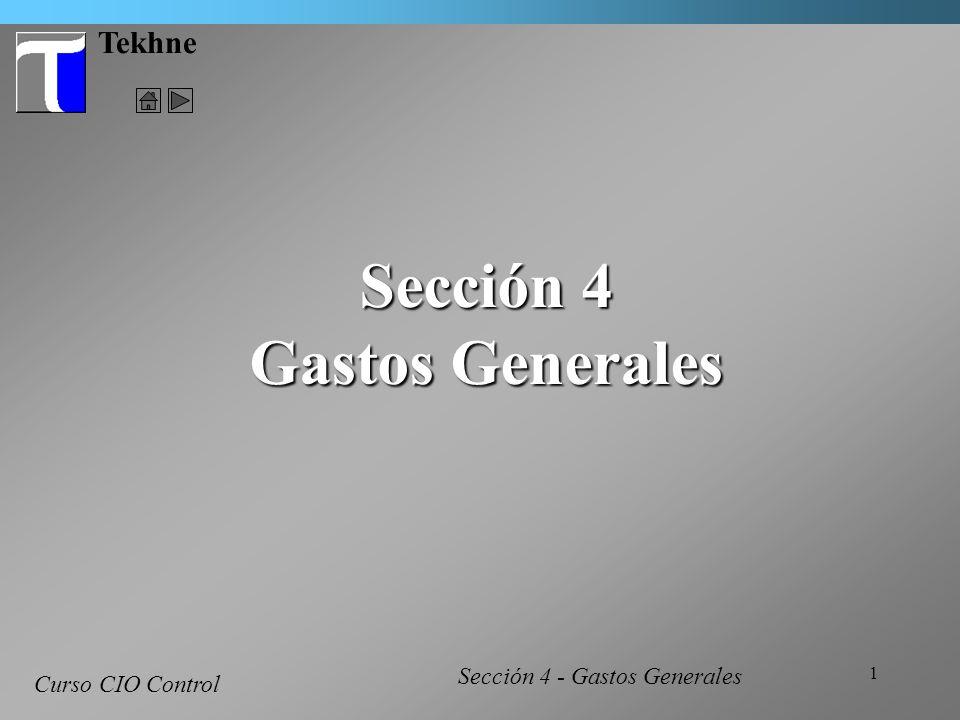2 Tekhne Introducción El módulo de Gastos Generales de C.I.O.
