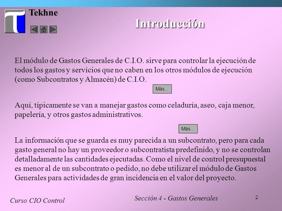 3 Tekhne Accediendo a Gastos Generales Se accede al módulo de Gastos Generales por la opción correspondiente del menú principal.
