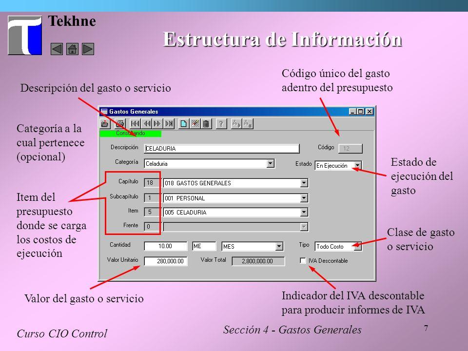 18 Tekhne Modificando y Borrando Gastos Curso CIO Control Sección 4 - Gastos Generales Para editar un gasto, oprima el boton Modificar.