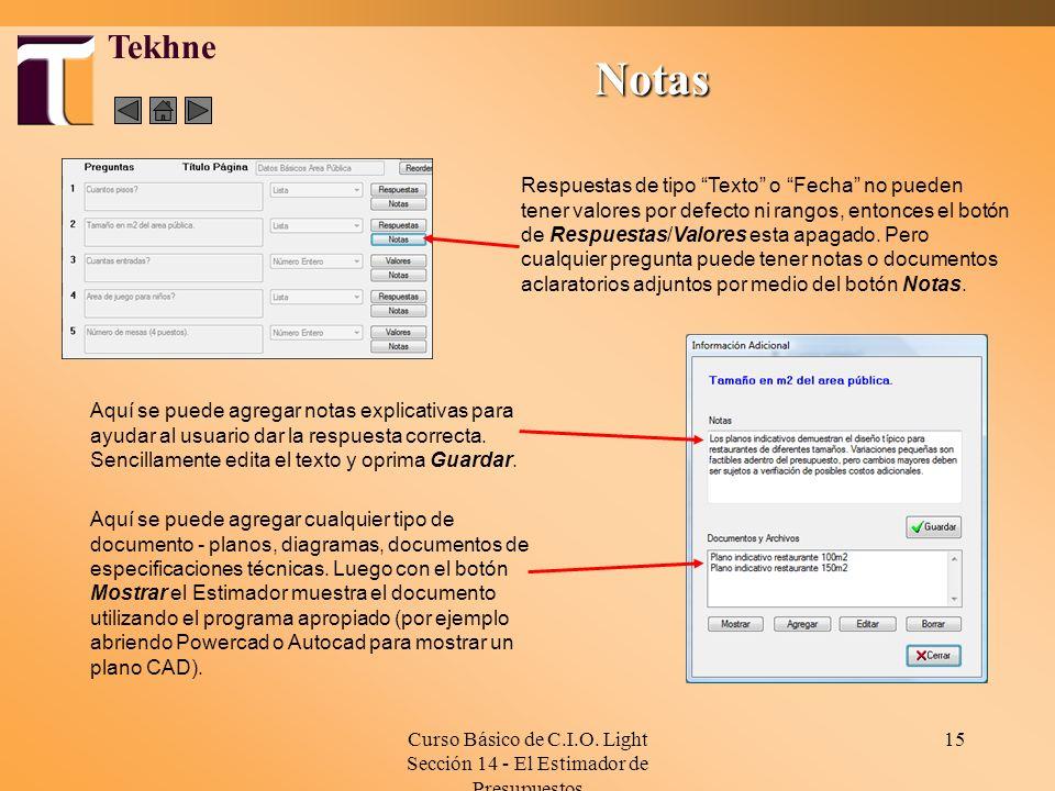 Curso Básico de C.I.O. Light Sección 14 - El Estimador de Presupuestos 15 Notas Tekhne Respuestas de tipo Texto o Fecha no pueden tener valores por de