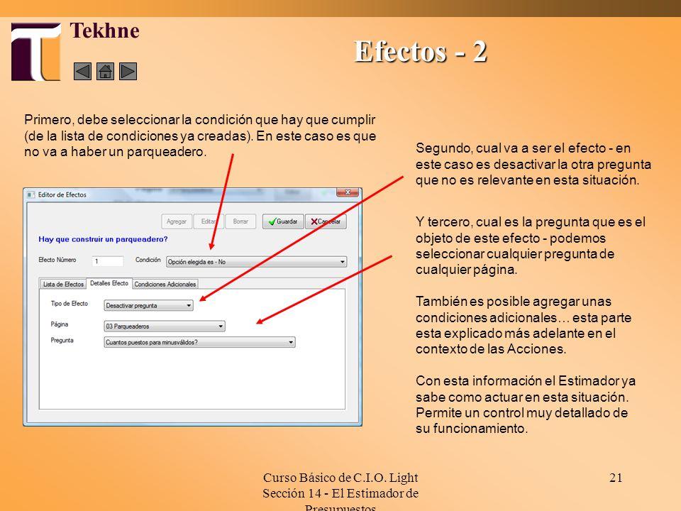 Curso Básico de C.I.O. Light Sección 14 - El Estimador de Presupuestos 21 Efectos - 2 Tekhne Primero, debe seleccionar la condición que hay que cumpli