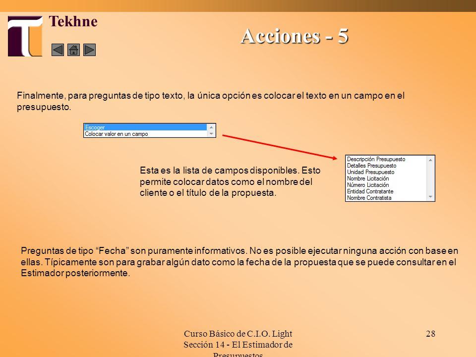 Curso Básico de C.I.O. Light Sección 14 - El Estimador de Presupuestos 28 Tekhne Acciones - 5 Finalmente, para preguntas de tipo texto, la única opció