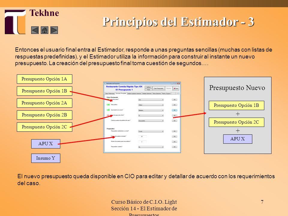 Curso Básico de C.I.O. Light Sección 14 - El Estimador de Presupuestos 7 Principios del Estimador - 3 Tekhne Entonces el usuario final entra al Estima