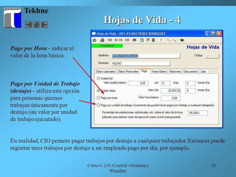 Curso C.I.O. Control - Nómina y Planillas 11 Tekhne Hojas de Vida - 4 Pago por Hora - indicar el valor de la hora básica. Pago por Unidad de Trabajo (