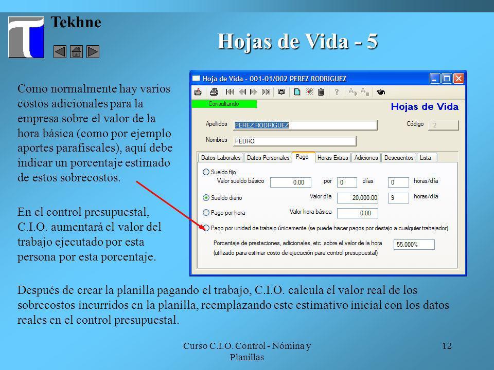 Curso C.I.O. Control - Nómina y Planillas 12 Tekhne Hojas de Vida - 5 Después de crear la planilla pagando el trabajo, C.I.O. calcula el valor real de