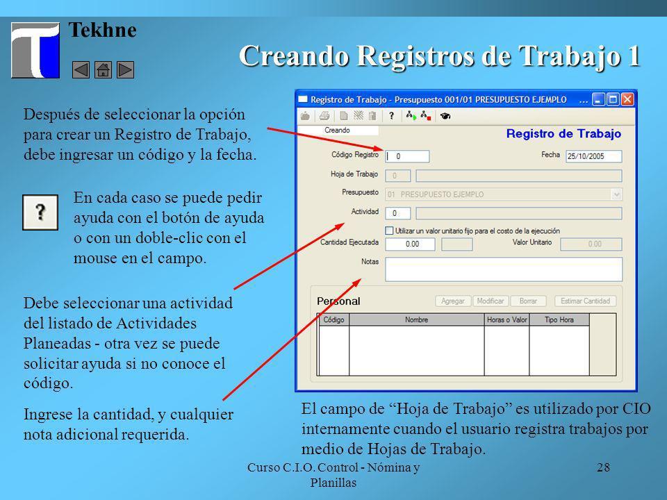 Curso C.I.O. Control - Nómina y Planillas 28 Tekhne Creando Registros de Trabajo 1 Debe seleccionar una actividad del listado de Actividades Planeadas