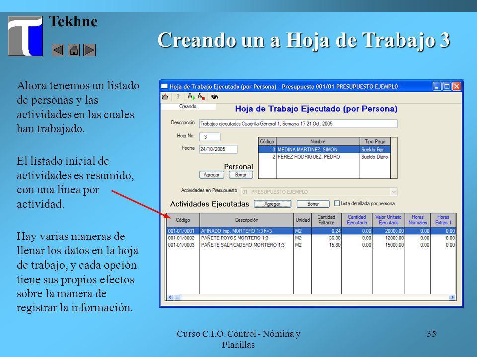 Curso C.I.O. Control - Nómina y Planillas 35 Tekhne Ahora tenemos un listado de personas y las actividades en las cuales han trabajado. El listado ini