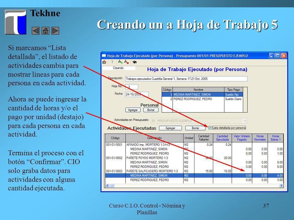 Curso C.I.O. Control - Nómina y Planillas 37 Tekhne Si marcamos Lista detallada, el listado de actividades cambia para mostrar líneas para cada person