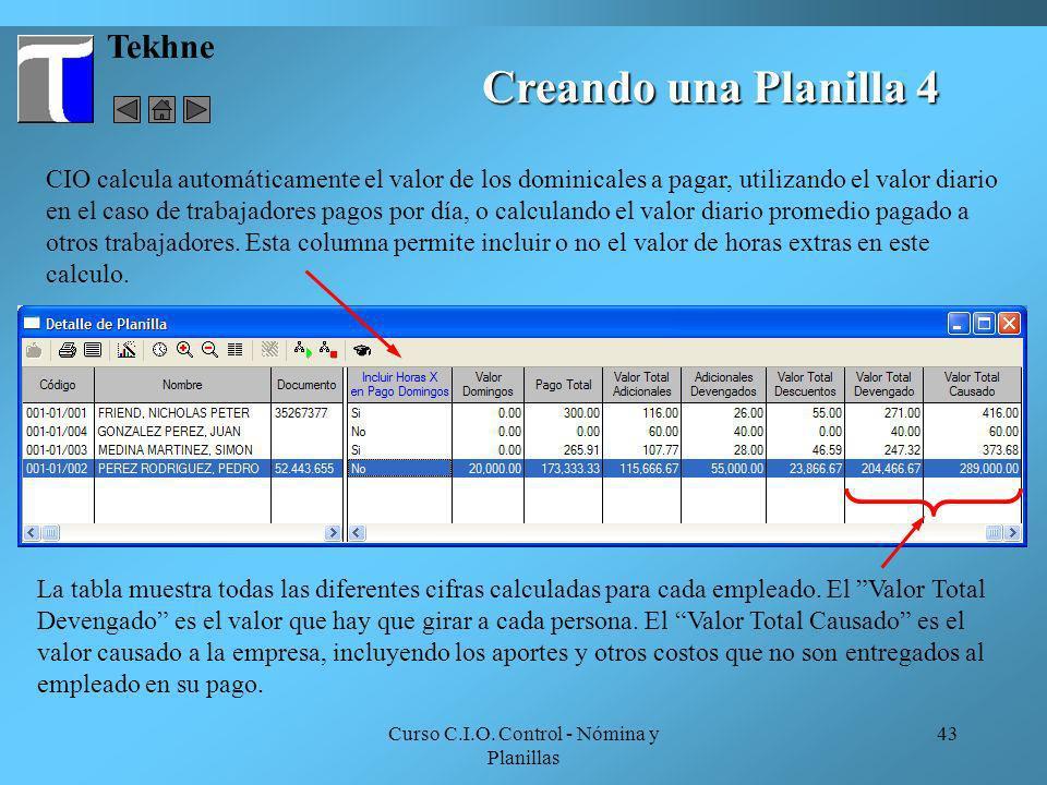 Curso C.I.O. Control - Nómina y Planillas 43 Tekhne CIO calcula automáticamente el valor de los dominicales a pagar, utilizando el valor diario en el