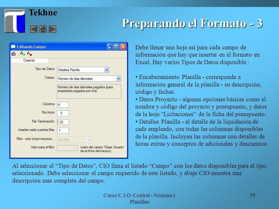 Curso C.I.O. Control - Nómina y Planillas 55 Tekhne Preparando el Formato - 3 Debe llenar una hoja así para cada campo de información que hay que inse