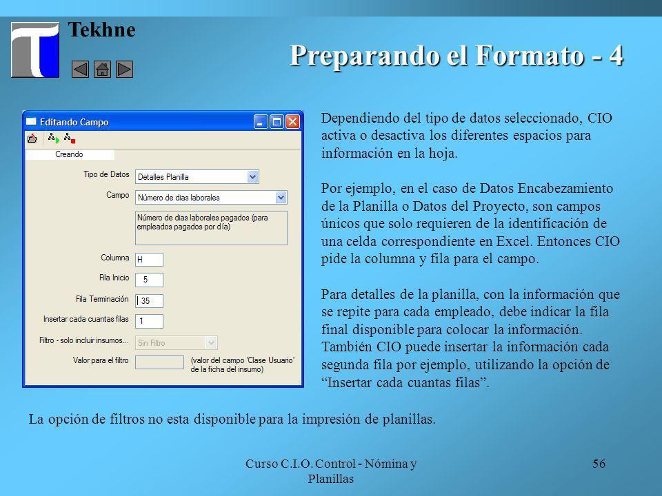 Curso C.I.O. Control - Nómina y Planillas 56 Tekhne Preparando el Formato - 4 Dependiendo del tipo de datos seleccionado, CIO activa o desactiva los d
