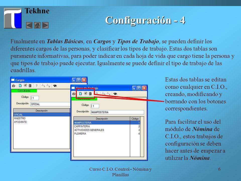 Curso C.I.O. Control - Nómina y Planillas 6 Tekhne Configuración - 4 Finalmente en Tablas Básicas, en Cargos y Tipos de Trabajo, se pueden definir los