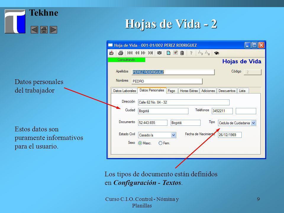 Curso C.I.O. Control - Nómina y Planillas 9 Tekhne Hojas de Vida - 2 Datos personales del trabajador Los tipos de documento están definidos en Configu