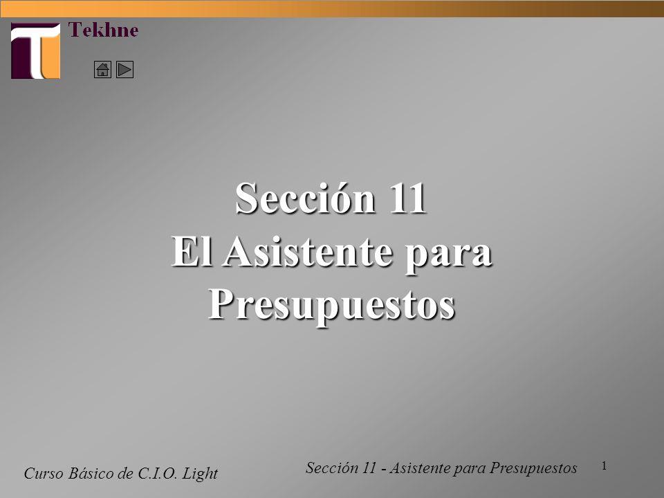 1 Curso Básico de C.I.O. Light Sección 11 El Asistente para Presupuestos Sección 11 - Asistente para Presupuestos