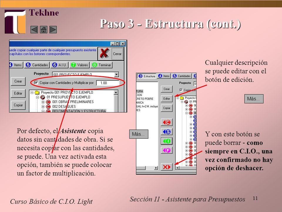 11 Paso 3 - Estructura (cont.) Curso Básico de C.I.O. Light Sección 11 - Asistente para Presupuestos Por defecto, el Asistente copia datos sin cantida