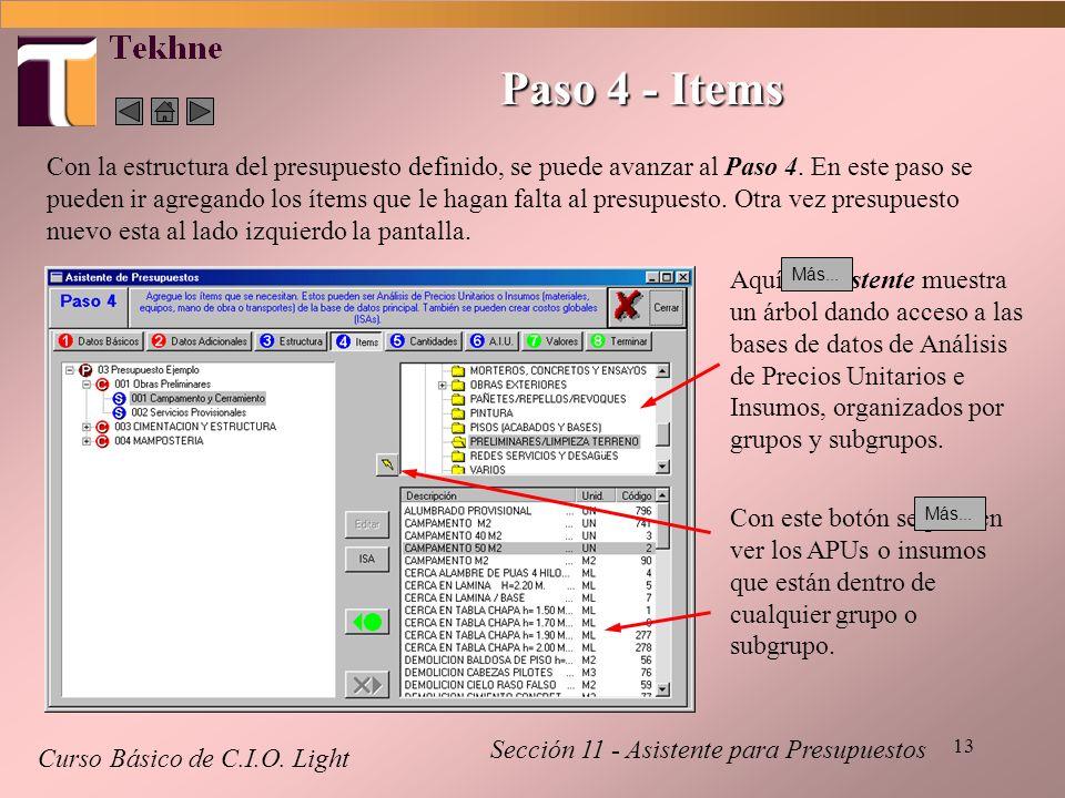 13 Paso 4 - Items Curso Básico de C.I.O. Light Sección 11 - Asistente para Presupuestos Aquí el Asistente muestra un árbol dando acceso a las bases de