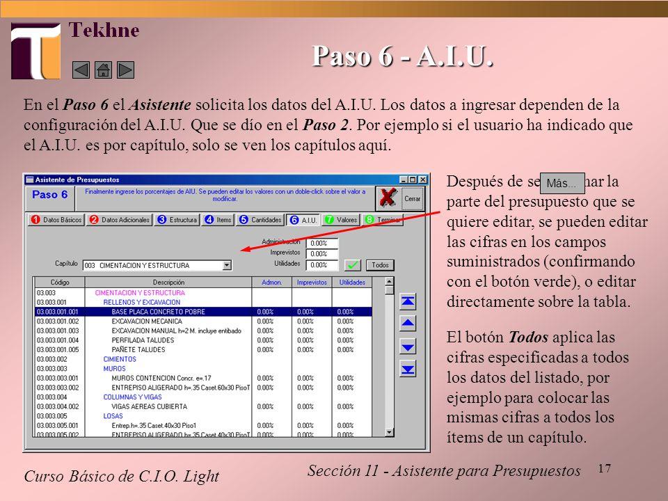 17 Paso 6 - A.I.U. Curso Básico de C.I.O. Light Sección 11 - Asistente para Presupuestos En el Paso 6 el Asistente solicita los datos del A.I.U. Los d