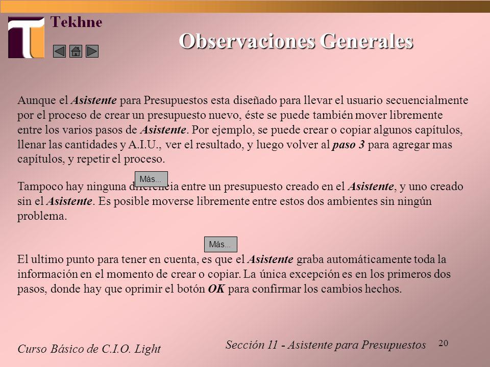 20 Observaciones Generales Curso Básico de C.I.O. Light Sección 11 - Asistente para Presupuestos Aunque el Asistente para Presupuestos esta diseñado p