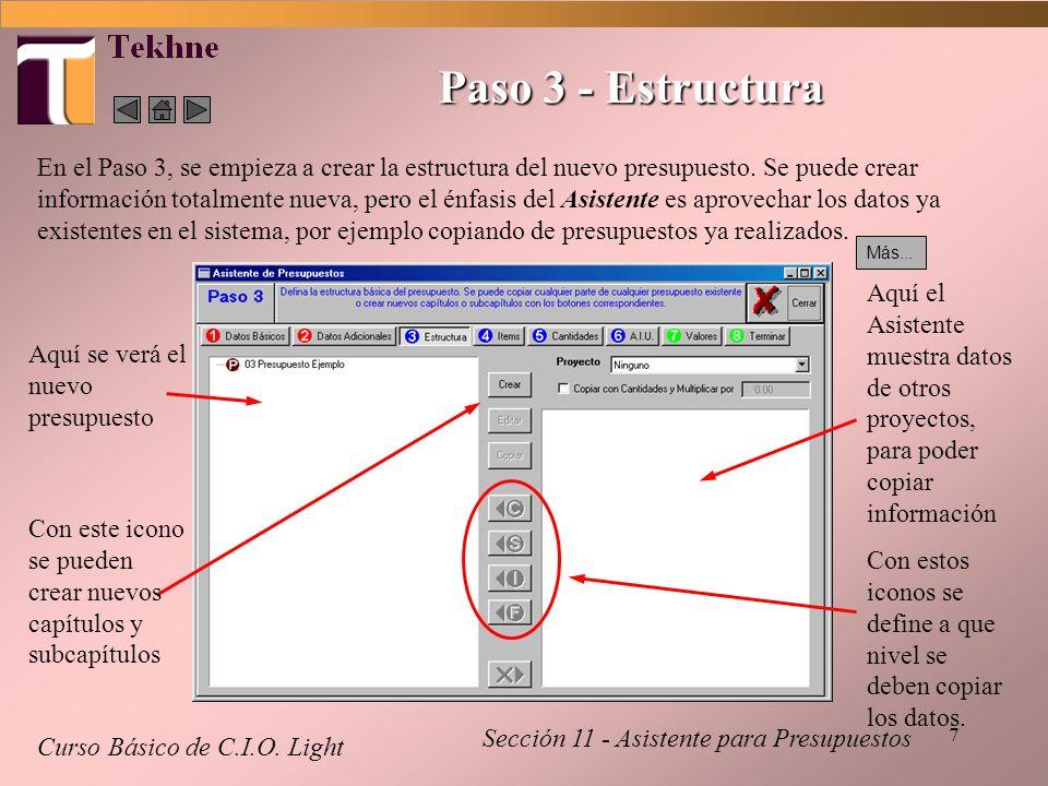 7 Paso 3 - Estructura Curso Básico de C.I.O. Light En el Paso 3, se empieza a crear la estructura del nuevo presupuesto. Se puede crear información to
