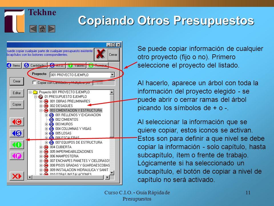 Curso C.I.O. - Guía Rápida de Presupuestos 11 Copiando Otros Presupuestos Al hacerlo, aparece un árbol con toda la información del proyecto elegido -