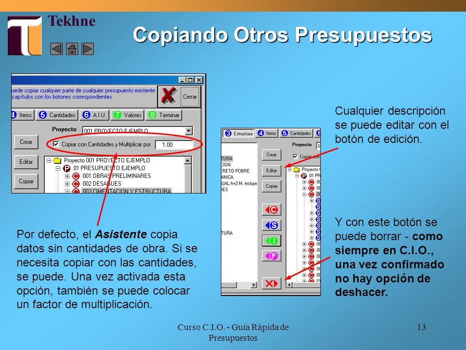 Curso C.I.O. - Guía Rápida de Presupuestos 13 Por defecto, el Asistente copia datos sin cantidades de obra. Si se necesita copiar con las cantidades,