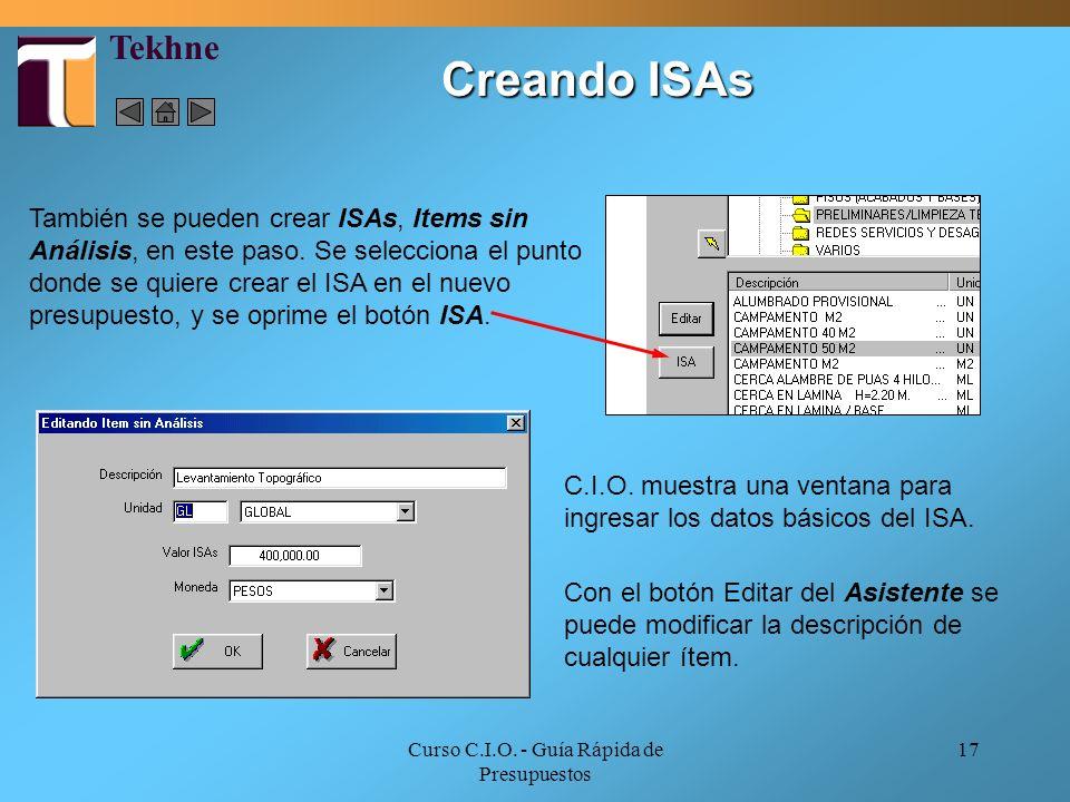 Curso C.I.O. - Guía Rápida de Presupuestos 17 También se pueden crear ISAs, Items sin Análisis, en este paso. Se selecciona el punto donde se quiere c