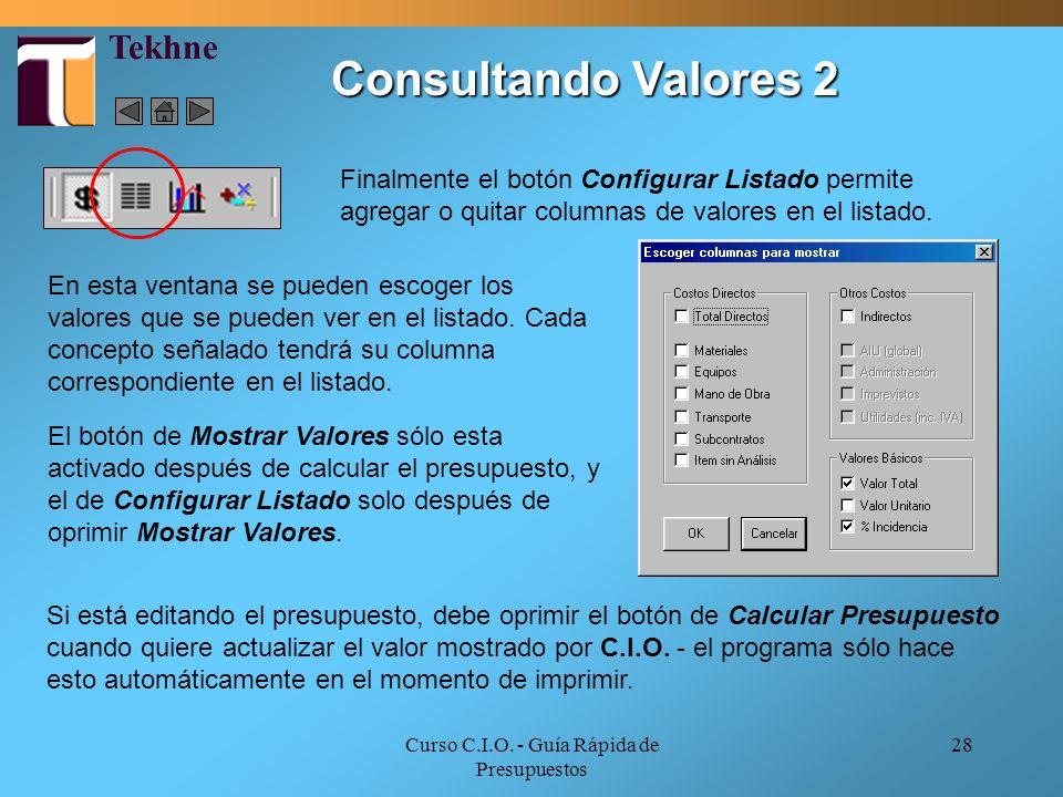 Curso C.I.O. - Guía Rápida de Presupuestos 28 Finalmente el botón Configurar Listado permite agregar o quitar columnas de valores en el listado. En es