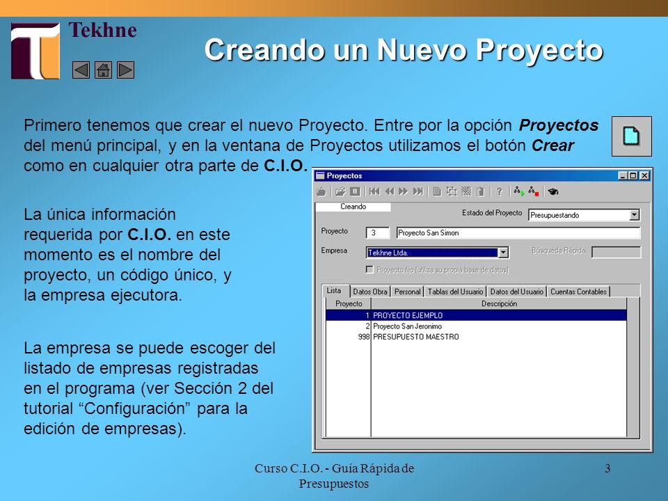 Curso C.I.O. - Guía Rápida de Presupuestos 3 Primero tenemos que crear el nuevo Proyecto. Entre por la opción Proyectos del menú principal, y en la ve