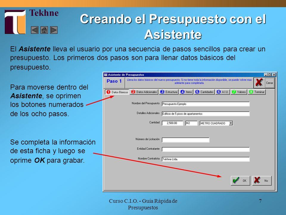 Curso C.I.O. - Guía Rápida de Presupuestos 7 El Asistente lleva el usuario por una secuencia de pasos sencillos para crear un presupuesto. Los primero