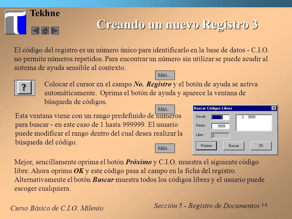 15 Tekhne Creando un nuevo Registro 4 Curso Básico de C.I.O.
