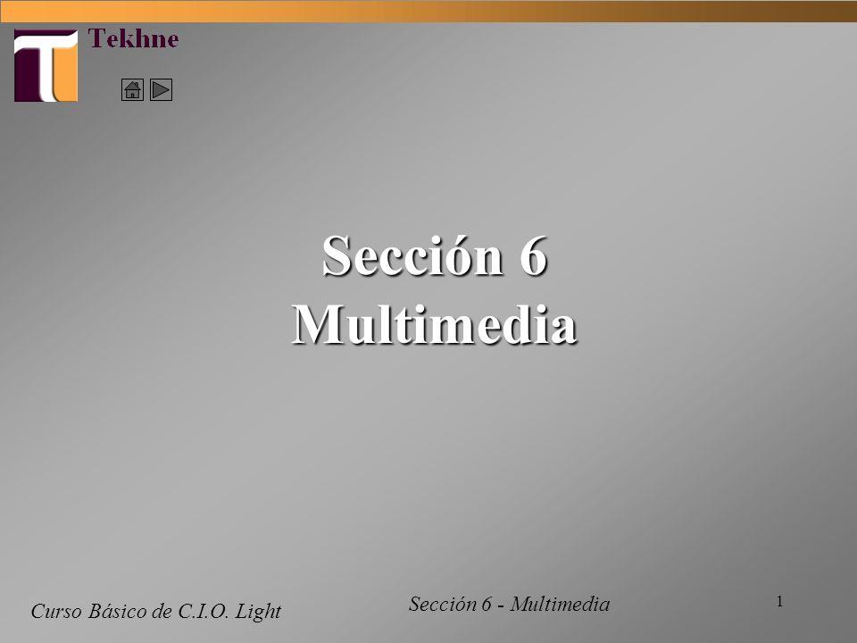 1 Curso Básico de C.I.O. Light Sección 6 Multimedia Sección 6 - Multimedia