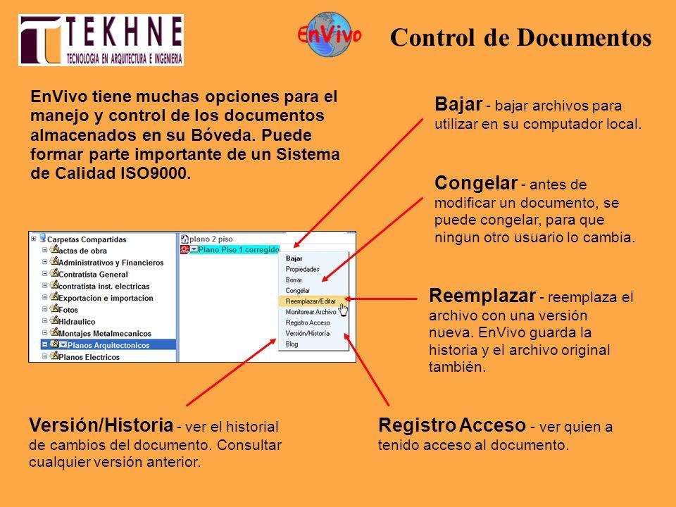 EnVivo tiene muchas opciones para el manejo y control de los documentos almacenados en su Bóveda. Puede formar parte importante de un Sistema de Calid