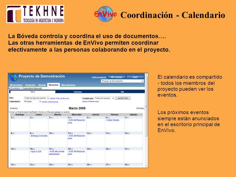 La Bóveda controla y coordina el uso de documentos…. Las otras herramientas de EnVivo permiten coordinar efectivamente a las personas colaborando en e