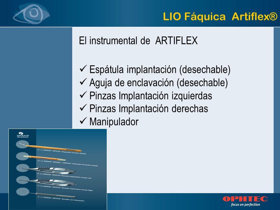 El instrumental de ARTIFLEX Espátula implantación (desechable) Aguja de enclavación (desechable) Pinzas Implantación izquierdas Pinzas Implantación de