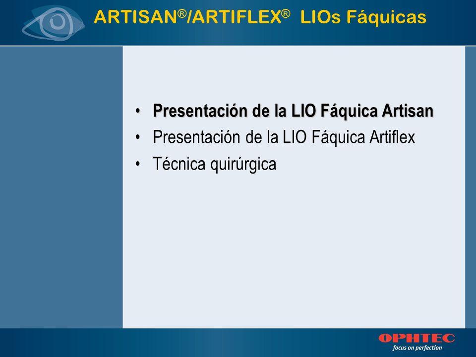ARTISAN ® /ARTIFLEX ® LIOs Fáquicas Presentación de la LIO Fáquica Artisan Presentación de la LIO Fáquica Artisan Presentación de la LIO Fáquica Artif