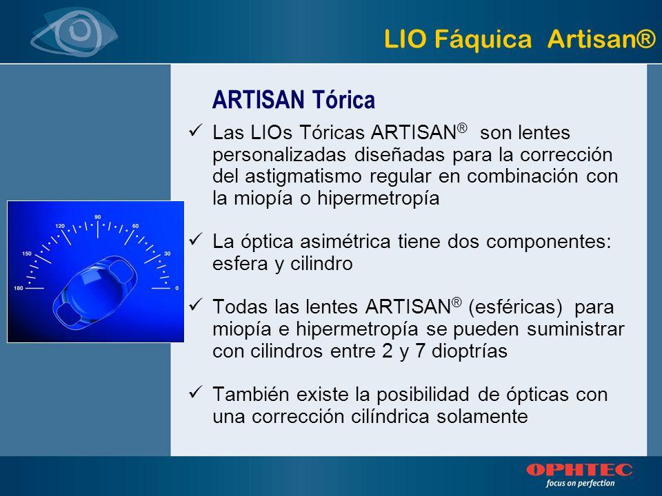 Las LIOs Tóricas ARTISAN ® son lentes personalizadas diseñadas para la corrección del astigmatismo regular en combinación con la miopía o hipermetropí