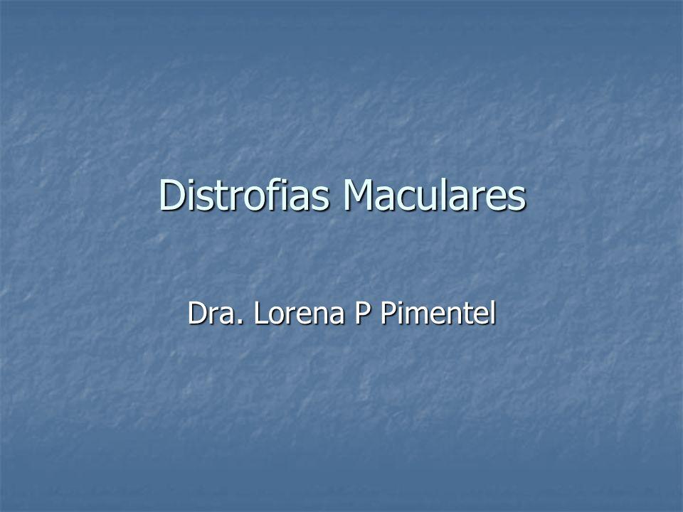 Distrofias Maculares Enf Stargardt EMC dominante Enf Best De Sorsby Deg Viteliforme del adulto De Carolina del Norte Drusen Familiar Coroidea central areolar Distrofia en patrón Retinosquisis juvenil ligada a X