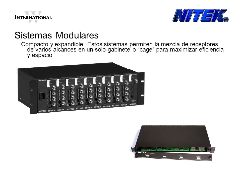 Sistemas Modulares Compacto y expandible. Estos sistemas permiten la mezcla de receptores de varios alcances en un solo gabinete o cage para maximizar