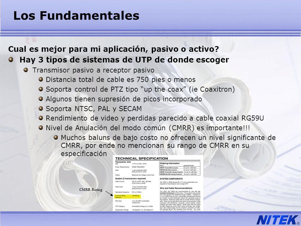 CMRR Rating Los Fundamentales Cual es mejor para mi aplicación, pasivo o activo? Hay 3 tipos de sistemas de UTP de donde escoger Transmisor pasivo a r
