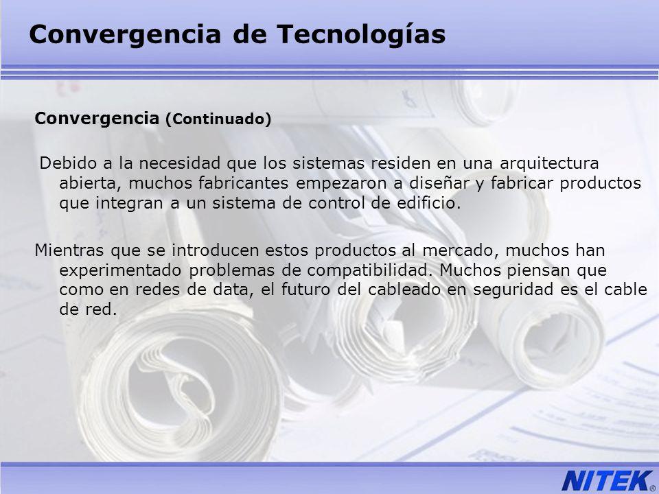 Convergencia (Continuado) Debido a la necesidad que los sistemas residen en una arquitectura abierta, muchos fabricantes empezaron a diseñar y fabrica