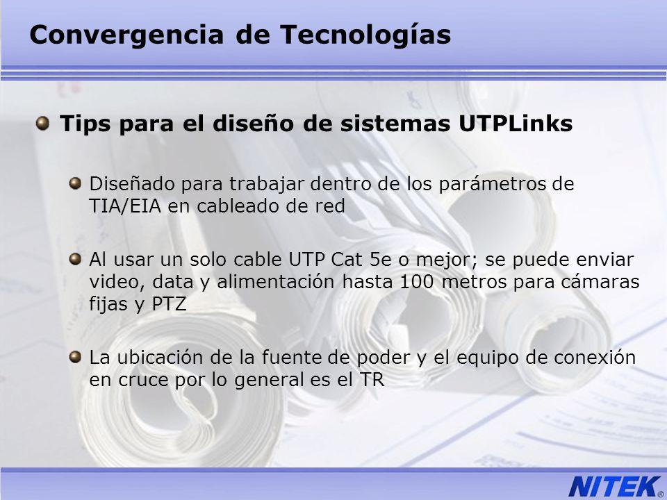 Convergencia de Tecnologías Tips para el diseño de sistemas UTPLinks Diseñado para trabajar dentro de los parámetros de TIA/EIA en cableado de red Al
