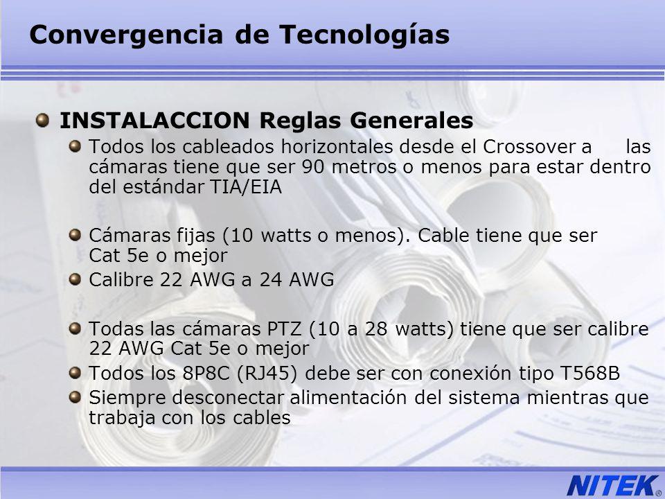 Convergencia de Tecnologías INSTALACCION Reglas Generales Todos los cableados horizontales desde el Crossover a las cámaras tiene que ser 90 metros o