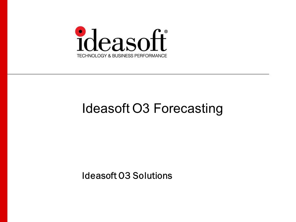 Ideasoft O3 Forecasting Ideasoft O3 Solutions
