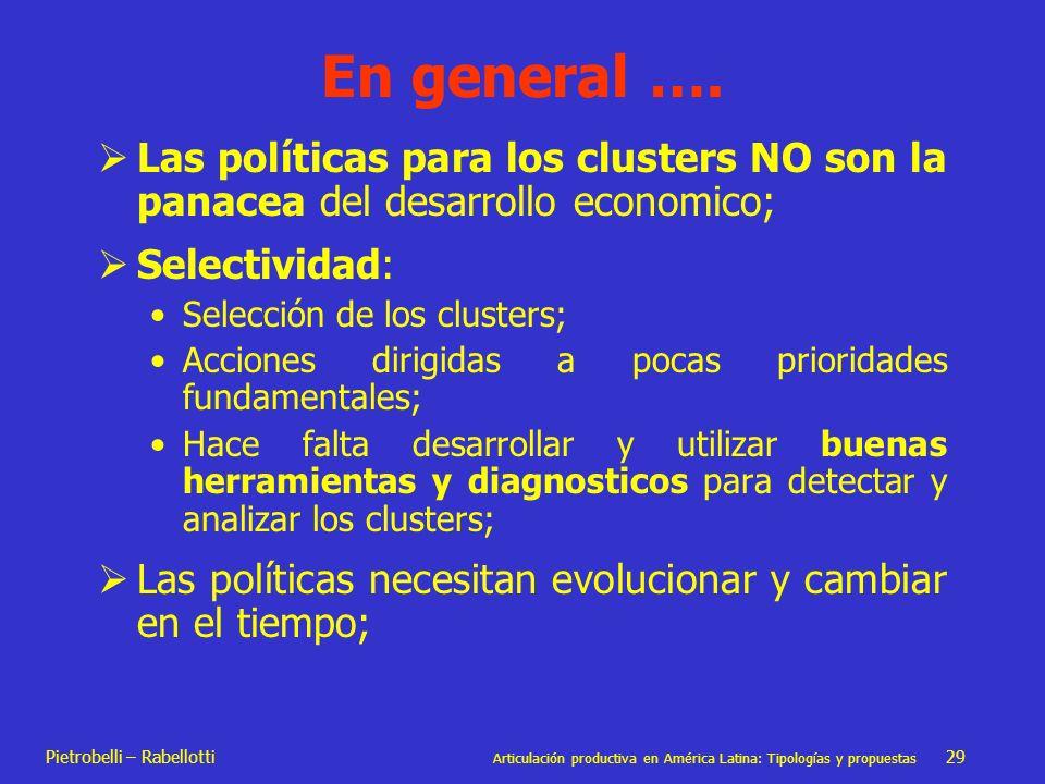Pietrobelli – Rabellotti Articulación productiva en América Latina: Tipologías y propuestas 29 En general …. Las políticas para los clusters NO son la